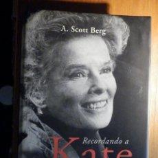 Cine: LIBRO DE CINE - RECORDANDO A KATE - KATHARINE HEPBURN - A. SCOTT BERG - 2003. Lote 222468406