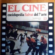 Cine: EL CINE - ENCICLOPEDIA SALVAT DEL 7º ARTE - AÑO 1979, Nº 13 - CARTEL EL TRAJE DE LUCES. Lote 222510658