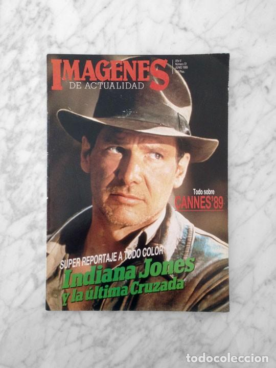 IMAGENES - Nº 72 - 1989 HARRISON FORD, INDIANA JONES, ABYSS, THERESA RUSSELL, CANNES, JESSICA LANGE (Cine - Revistas - Imágenes de la actualidad)