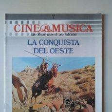 Cine: CINE & MÚSICA. FASCÍCULO 7. LA CONQUISTA DEL OESTE. Lote 233386335