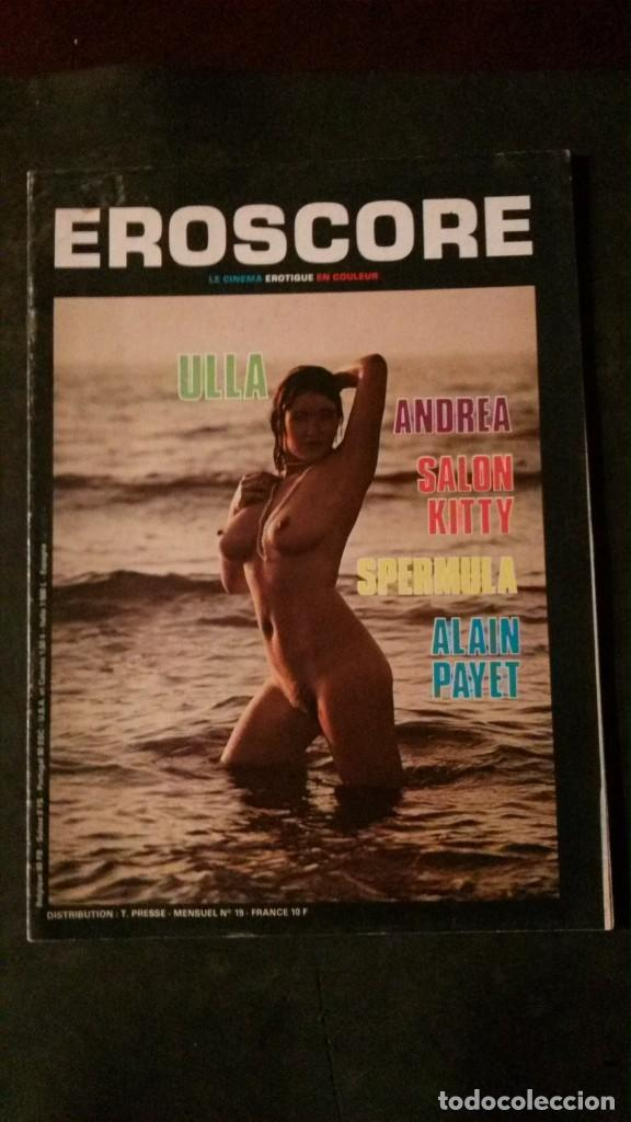 EROSCORE Nº 19-LE CINEMA EROTIQUE EN COULEUR-SPERMULA-ALAIN PAYET-SALON KITTY (Cine - Revistas - Otros)