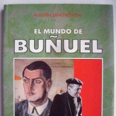 Cine: EL MUNDO DE BUÑUEL, LIBRO 21 X 30 CMS.300 PÁGINAS.. Lote 244451160