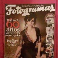 Cine: REVISTA FOTOGRAMAS. ESPECIAL 60 AÑOS AMANDO NUESTRO CINE. PENÉLOPE CRUZ.. Lote 245126420