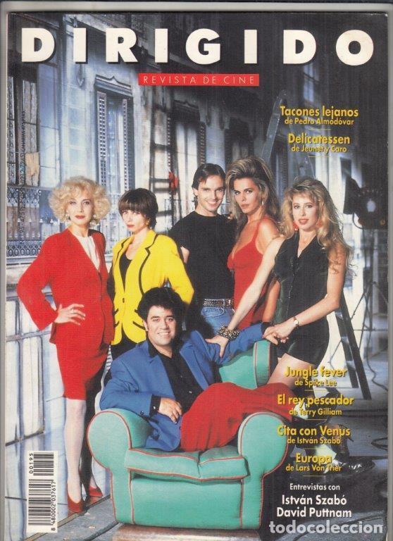REVISTA DIRIGIDO POR Nº 195 AÑO 1991. TACONES LEJANOS DE PEDRO ALMODÓVAR. ISTVÁN SZABÓ. (Cine - Revistas - Dirigido por)