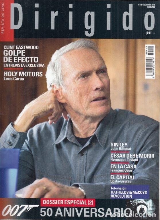 REVISTA DIRIGIDO POR Nº 427 AÑO 2012. DOSSIER (2º) 007 50 ANIVERSARIO. CLINT EASTWOOD. HOLY MOTORS. (Cine - Revistas - Dirigido por)