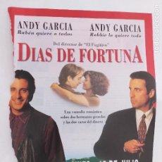 Cine: PUBLICIDAD PELICULA: DÍAS DE FORTUNA. ANDY GARCÍA, RACHEL TICOTIN, JOE PANTOLIANO. Lote 248521915