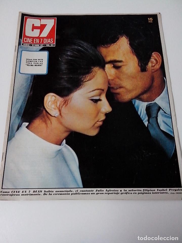 REVISTA C7 CINE EN SIETE DIAS Nº 512 AÑO 1971 BODA JULIO IGLESIAS (Cine - Revistas - Cine en 7 dias)