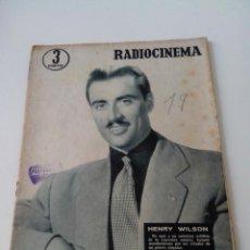 Cine: REVISTA DE CINE RADIOCINEMA Nº 322 AÑO 1956 PORTADA HENRY WILSON. Lote 255374445