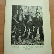Cine: CATALOGO LA FRANCE DES ANNÉES TRENTE VUE PAR SON CINÉMA TOULOUSE 1975 CINE EXCELENTE MUY RARO. Lote 257439050