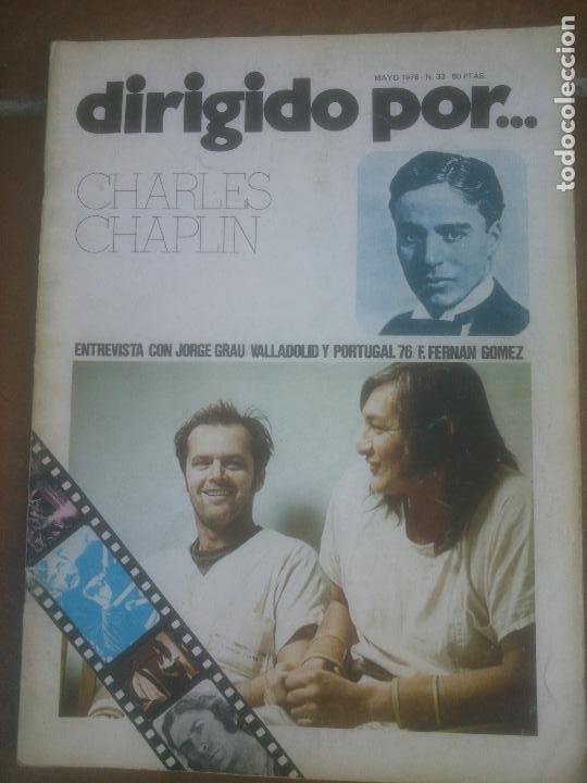 REVISTA DIRIGIDO POR Nº 33 AÑO 1978. CHARLES CHAPLIN. JORGE GRAU. F. FERNAN GOMEZ. VALLADOLID (Cine - Revistas - Dirigido por)