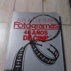Cine: ALBUM DE PLATA FOTOGRAMAS 40 AÑOS DE CINE. Lote 266011318
