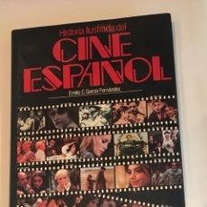 Cine: HISTORIA ILUSTRADA DEL CINE ESPAÑOL EMILIO C GARCIA FERNANDEZ PLANETA LIBRO. Lote 275515018
