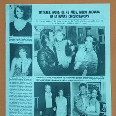 Cine: 1981 MUERE NATALIE WOOD EN EXTRAÑAS CIRCUNSTANCIAS ARTICULO DE PRENSA. Lote 278426118