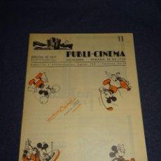 Cine: (M0) PUBLI-CINEMA 1934 N.11 PAÑOLERIAS BARÓ S.A. DISEÑO DEL PAÑUELO MICKEY MOUSE, 22 PAG. Lote 290519853