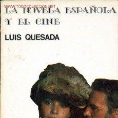 Cine: LUIS QUESADA: LA NOVELA ESPAÑOLA Y EL CINE. Lote 26498266