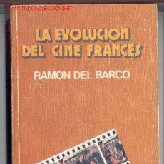 Cine: LA EVOLUCIÓN DEL CINE FRANCÉS -RAMÓN DEL BARCO- AÑO 1977. 494 PÁGINAS. CON FOTOS. ENVÍO: 2,50 € *.. Lote 26995204