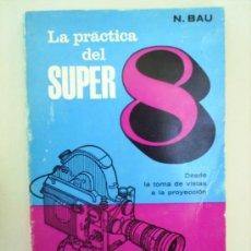 Cine: LIBRO DE CINE , LA PRACTICA DEL SUPER 8 - 1970 ,DE LA TOMA DE VISTAS A LA PROYECCION. Lote 25356846