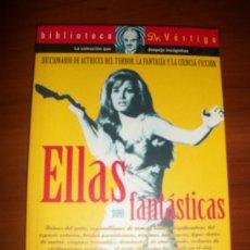 Cine: ELLAS SON FANTÁSTICAS - DICCIONARIO DE ACTRICES DEL TERROR, LA FANTASÍA Y CIENCIA-FICCIÓN GLENAT. Lote 26588839