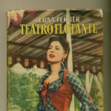 Cine: TEATRO FLOTANTE - MAGNOLIA - EDNA FERBER - ED.CARALT 1º ED. 1948 -. Lote 27343387