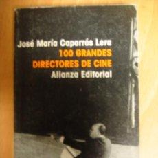 Cine: LIBRO CINE 100 GRANDES DIRECTORES DE CINE ALIANZA EDITORIAL JOSE MARIA CAPARROS 1994. Lote 27724414