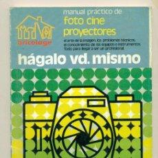 Cine: MANUAL FOTO CINE PROYECTORES - BRICOLAGE HAGALO UD. MISMO ED. PIESA 1977. Lote 29882262