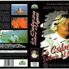 Cine: CARATULA VHS - LA CABEZA SOBRE EL AGUA - PEDIDO MINIMO 6€. Lote 31622093