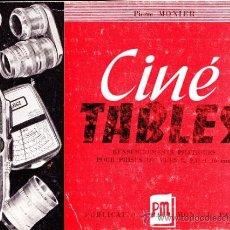 Cine: CINE TABLES--RENSEIGNEMENTS PRATIQUES POUR PRISES DE VUES 8, 9,5 ET 16 MM--PIERRE MONIER. Lote 33628990