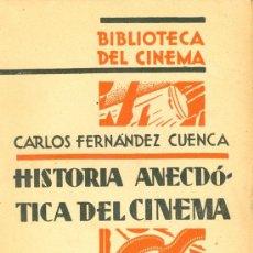 Cine: CARLOS FERNANDEZ CUENCA. HISTORIA ANECDÓTICA DEL CINEMA. MADRID, 1930. CINE. Lote 35943230