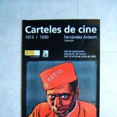 Cine: POSTER DE LA EXPOSICION CARTELES DE CINE 1915-1930 COLECCION FERNANDEZ ARDAVIN-68X44CM-AÑO 2005.. Lote 272985633