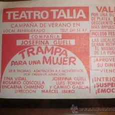 Cine: PUBLICIDAD TEATRO TALIA DE JOSEFINA GUELL TRAMPA PARA UNA MUJER AÑOS 70. Lote 37414650