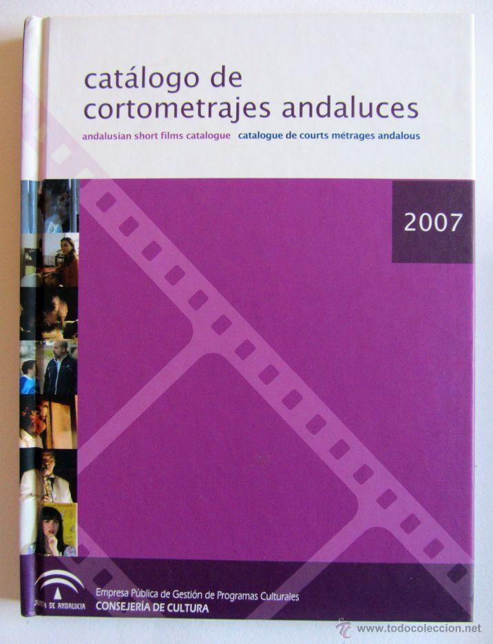 CATÁLOGO DE CORTOMETRAJES ANDALUCES 2007 (Cine - Varios)