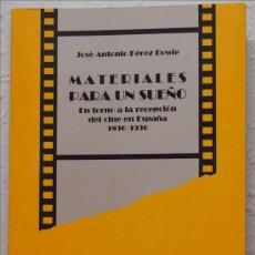 Cinéma: JOSÉ ANTONIO PÉREZ BOWIE, MATERIALES PARA UN SUEÑO,LIBRERÍA CERVANTES, 1996. Lote 47393420