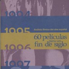 Cine: MIGUEL ANGEL HUERTA FLORIANO, 60 PELÍCULAS PARA UN FIN DE SIGLO. ANÁLISIS FÍLMICO DEL CINE ESPAÑOL. Lote 48589637