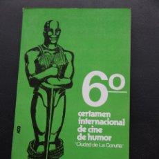 Cine: 6º CERTAMEN INTERNACIONAL DE CINE DE HUMOR CIUDAD DE LA CORUÑA - CATALOGO OFICIAL - 1978 . Lote 54344419