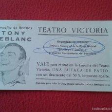 Cine: ANTIGUO VALE TICKET ENTRADA COMPAÑIA DE REVISTAS TONY LEBLANC TEATRO VICTORIA BARCELONA BUTACA VER . Lote 55520146