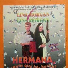 Cine: PUBLICIDAD 1995 - LINA MORGAN EN HERMANA ¿PERO QUE HAS HECHO?. Lote 67002134