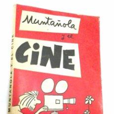 Cine: MUNTAÑOLA Y EL CINE *** PRIMERA EDICION 1972. Lote 73778479