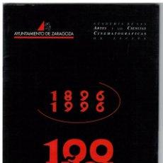 Cine: PROGRAMA E INVITACIÓN 100 AÑOS DE CINE ESPAÑOL - ZARAGOZA 1996. Lote 75877255