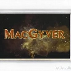 Cine: IMAN ACRILICO NEVERA - SERIES DE TELEVISION MACGYVER. Lote 176460687
