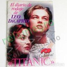 Cine: EL DIARIO DE RODAJE LEO DICAPRIO - LIBRITO ACTOR LEONARDO EN TITANIC DE CAMERON FOTOS CINE SUPER POP. Lote 99068939