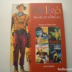 Cine: SOLIGÓ - MÁS ALLÁ DEL TECHNICOLOR BAENA, PACO. Lote 195067531