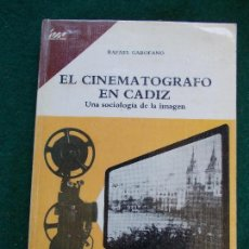 Cine: EL CINEMATOGRAFO EN CÁDIZ RAFAEL GAROFANO CON DEDICATORIA Y FIRMA. Lote 128525835