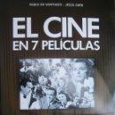 Cine: EL CINE EN 7 PELICULAS GUIA BASICA DEL LENGUAJE CINEMATOGRAFICO PABLO SANTIAGO RUIZ ORTE CIE DOSSAT. Lote 128711115