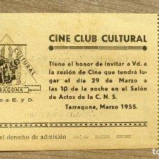 Cine: TICKET INVITACION CINE CLUB CULTURAL TARRAGONA 1955. Lote 135720687