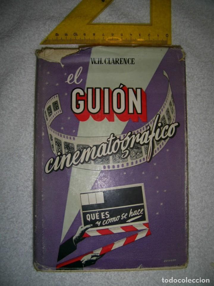 EL GUION CINEMATOGRAFICO..W-H CLARENCE. QUE ES Y COMO SE HACE--AÑO 1953 (Cine - Varios)