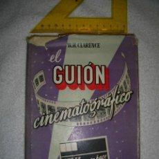 Cine: EL GUION CINEMATOGRAFICO..W-H CLARENCE. QUE ES Y COMO SE HACE--AÑO 1953. Lote 140932498