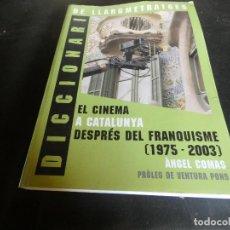Cine: EL CINEMA A CATLUNYA DESPRES DEL FRANQUISME 1975-2003 ANGEL COMAS PESA 1 KG . Lote 171674852