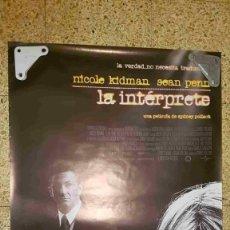 Cine: POSTER DE CINE: LA INTERPRETE, UNA PELICULA DE SIDENY POLLACK CON NICOLE KIDMAN, SEAN PENN. Lote 179220371