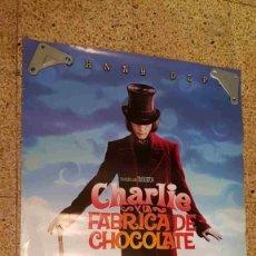 Cine: POSTER DE CINE: CHARLIE Y LA FABRICA DE CHOCOLATE. DE TIM BURTON Y JOHNNY DEPP. Lote 179220400