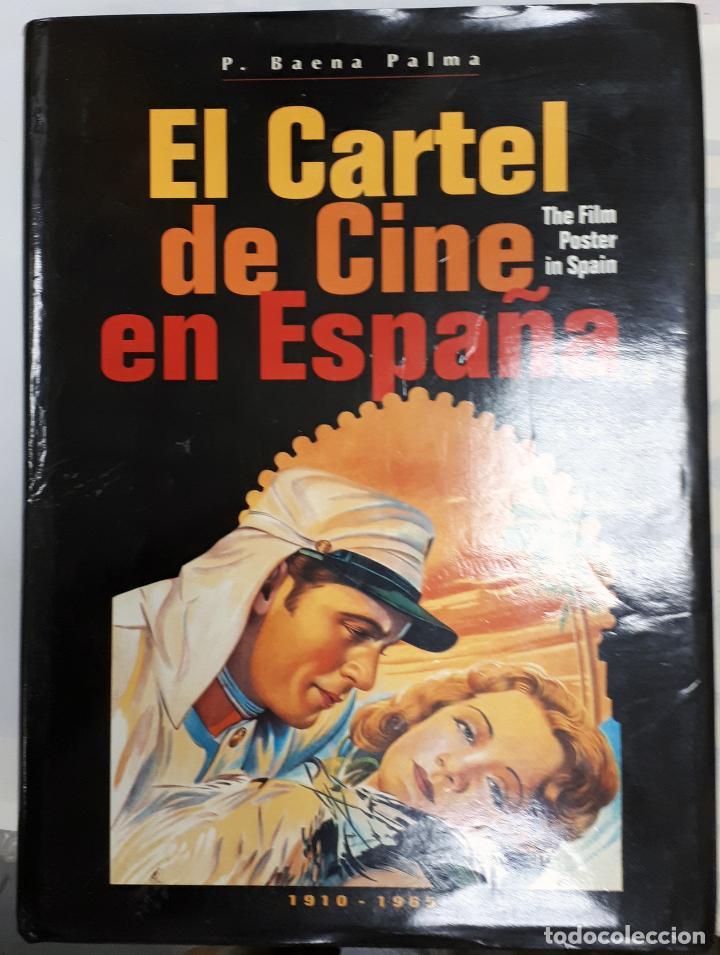 LIBRO EL CARTEL DE CINE EN ESPAÑA THE FILM POSTER IN SPAIN PACO BAENA 1910 1965 1º EDICION (Cine - Varios)